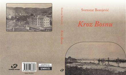 Svetozar Borojević, Kroz Bosnu